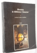 RAVENNA LA BIBLIOTECA CLASSENSE 1 LA CITTA' LA CULTURA LA FABBRICA