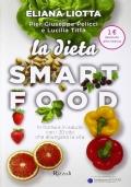 LA DIETA SMARTFOOD - In forma e il salute con i 30 cibi che allungano la vita