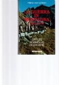 La guerra in montagna 1915-1918 Ortles, Adamello, Giudicarie, Garda Ovest