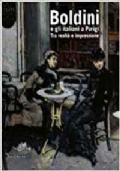 Boldini e gli italiani a Parigi. Tra realtà e impressione