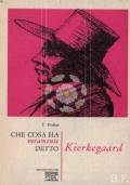 Che cosa ha veramente detto Kierkegaard