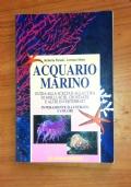 ACQUARIO MARINO - Guida alla scelta e alla cura di molluschi, crostacei e altri invertebrati