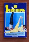 LO STRETCHING - Lo yoga occidentale per mantenere o riacquistare l' elasticità del corpo, combattere lo stress e aumentare l' efficienza mentale. Tutti gli esercizi in oltre 200 illustrazioni