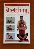 LO STRETCHING - Preparazione, tecnica ed esercizi