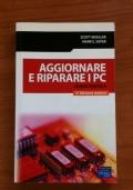 AGGIORNARE E RIPARARE I PC - Guida pratica (2° edizione)