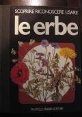FRATELLI FABBRI - LE ERBE - SCOPRIRE RICONOSCERE USARE LE ERBE - 1979