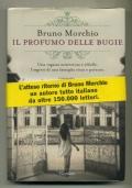 BRUNO MORCHIO - IL PROFUMO DELLE BUGIE - GARZANTI 2012