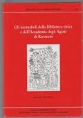 Gli incunaboli della Biblioteca civica e dell'accademia degli Agiati di Rovereto