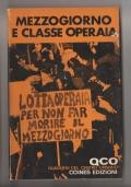 Mezzogiorno e classe operaia - quaderni del Centro Operaio