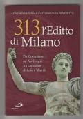 313 l'editto di Milano. Da Costantino ad Ambrogio un cammino di fede e libertà