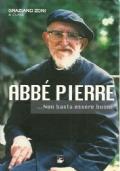 Abbé Pierre. Non basta essere buoni