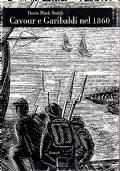 CAVOUR E GARIBALDI NEL 1860