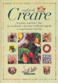 Voglia di Creare – Tecniche, materiali e idee per realizzare e decorare bellissimi oggetti e complementi d'arredo