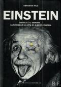 Einstein - 'Sottile è il signore...'  - La scienza e la vita di Albert Einstein