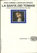 LA SANTA DEI TOMASI. Storia di suor Maria Crocifissa (1645-1699). [ Prima edizione. Torino, Giulio Einaudi 1989 ].