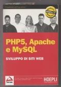 PHP5, Apache e MySLQ. Sviluppo di siti web