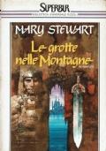 Le Grotte nelle Montagne ( Mary Stewart ) Rizzoli Bur 1988/1 edizione