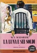 La luna e sei soldi ( Maugham,Somerset W. )Mondadori I libri del pavone n.80 - 1956/1 ediizone