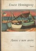 Avere e non avere ( Ernest Hemingway  ) Einaudi 1955/1 edizione