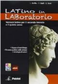 Latino in laboratorio- Versioni latine per il secondo biennio e il quinto anno