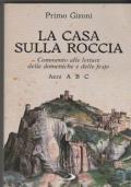 La casa sulla roccia Commento alle letture delle domeniche e delle feste Anni A B C