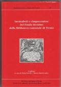 Incunaboli e cinquecentine del fondo trentino della Biblioteca comunale Trento