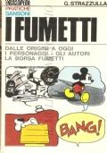 I Fumetti: dalle origini a oggi, i personaggi, gli autori, la borsa fumetti