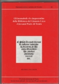 Gli incunaboli e le cinquecentine della biblioteca Ginnasio Liceo Prati Trento