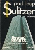 Howard Hughes - Histoire d'une fortune