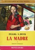 La madre ( Pearl S. Buck ) Mondadori 1955/1 edizione i libri del pavone