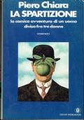 La spartizione ( Piero Chiara ) Mondadori 1973/1 edizione