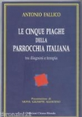Le cinque piaghe della parrocchia italiana - tra diagnosi e terapia
