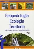 Geopedologia Ecologia Territorio- studio e indagine del territorio con applicazioni pratiche
