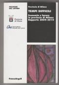 Tempi difficili. Economia e lavoro in provincia di Milano 2009-2010