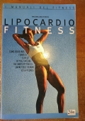 LIPOCARDIOFITNESS Come bruciare i grassi con le attrezatura da cardiofitness: un metodo chiaro ed efficace