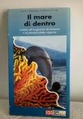 IL MARE DI DENTRO Guida all'acquario di Genova e ai fondali della Liguria