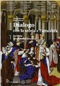 Dialogo con la storia e l'attualità 1. Dal Mille alla Metà del Seicento.