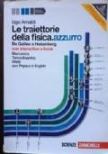LE TRAIETTORIE DELLA FISICA.AZZURRO - Da Galileo a Heisenberg