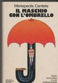 Il maschio con l'ombrello Diario femminista di un'antifemminista