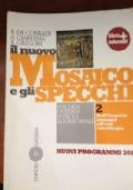 IL NUOVO MOSAICO E GLI SPECCHI 2 - Dall'impero romano all'età carolingia