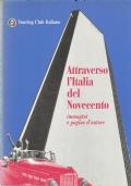 ATTRAVERSO L'ITALIA DEL NOVECENTO - Immagini e pagine d'autore