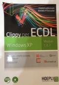CLIPPY PER ECDL - WINDOWS XP - MODULI 1,2,7 - Guida alla patente europea del computer. Syllabus 5.0