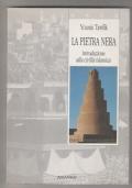 La pietra nera. Introduzione alla civiltà islamica