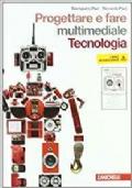 PROGETTARE E FARE MULTIMEDIALE TECNOLOGIA