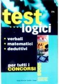 Test logici. Verbali, matematici, deduttivi. Per tutti i concorsi