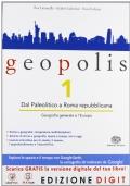 Geopolis. Dal Paleolitico a Roma Repubblicana.