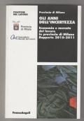 Gli anni dell'incertezza. Economia e lavoro in provincia di Milano 2010-2011
