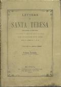 LETTERE DI SANTA TERESA [D'AVILA],  tradotte [dallo spagnolo]  e disposte secondo l'ordine cronologico e corredate di illustrazioni e per un padre D.C.D.G. Tomo II (1577-1582). [  Volume VI dell' OPERA OMNIA. Modena, tip.Pontificia 1882 ].