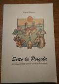 SOTTO LA PERGOLA personaggi e storie minime sul filo della memoria (Pesaro Urbino, Marche)