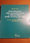 Introduzione alla progettazione e alla pratica della ricerca sociale - Survey, ricerca secondaria, esperimento